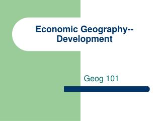 Economic Geography--Development