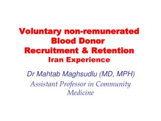 Voluntary non-remunerated Blood Donor  Recruitment & Retention Iran Experience