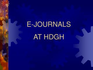 E-JOURNALS  AT HDGH