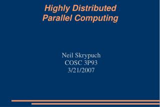 Highly Distributed Parallel Computing