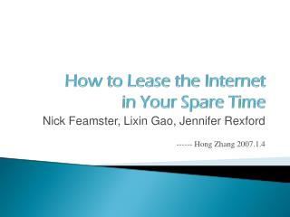 How to Lease the Internet  in Your Spare Time