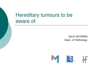 Hereditary tumours to be aware of