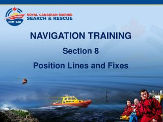 NAVIGATION TRAINING Section 8 Position Lines and Fixes