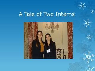 A Tale of Two Interns