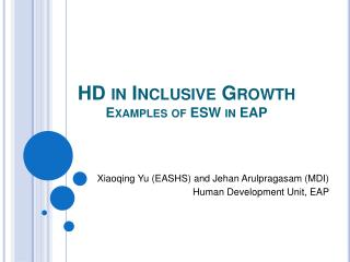 HD in Inclusive Growth Examples of ESW in EAP