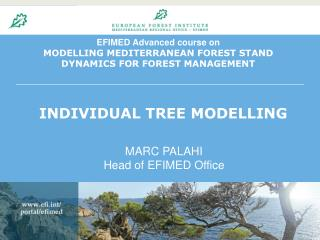 EFIMED Advanced course on MODELLING MEDITERRANEAN FOREST STAND DYNAMICS FOR FOREST MANAGEMENT
