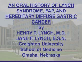AN ORAL HISTORY OF LYNCH SYNDROME, FAP, AND HEREDITARY DIFFUSE GASTRIC CANCER by