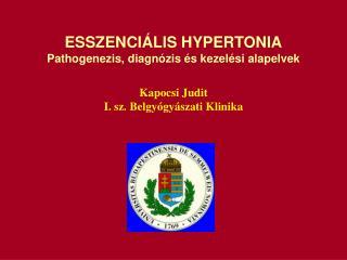 ESSZENCIÁLIS HYPERTONIA Pathogenezis, diagnózis és kezelési alapelvek