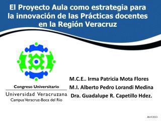 M.C.E.. Irma Patricia Mota Flores M.I. Alberto Pedro Lorandi Medina