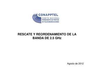 RESCATE Y REORDENAMIENTO DE LA BANDA DE 2.5 GHz