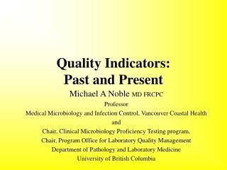 Quality Indicators: Past and Present