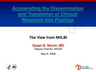 Accelerating the Dissemination and Translation of Clinical Research into Practice