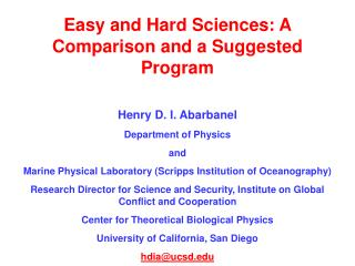 Easy and Hard Sciences: A Comparison and a Suggested Program Henry D. I. Abarbanel