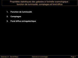 Fonction de luminosité Comptages Fond diffus extragalactique