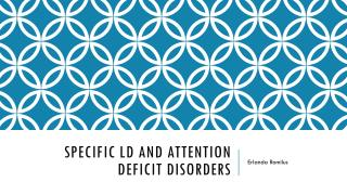 Specific LD and Attention Deficit Disorders