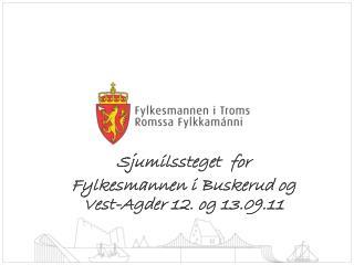 Sjumilssteget  for Fylkesmannen i Buskerud og Vest-Agder 12. og 13.09.11