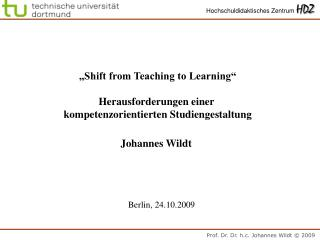 """Shift from Teaching to Learning"" Herausforderungen einer  kompetenzorientierten Studiengestaltung"