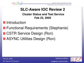 SLC-Aware IOC Review 2 Cluster Status and Test Service Feb 23, 2005