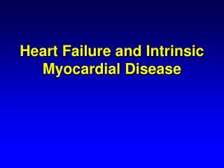Heart Failure and Intrinsic Myocardial Disease