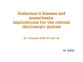 Alzheimer's disease and anaesthesia:  implications for the central cholinergic system