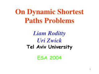On Dynamic Shortest Paths Problems