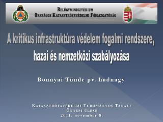 A kritikus infrastruktúra védelem fogalmi rendszere,  hazai és nemzetközi szabályozása