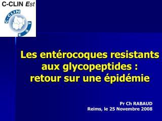 Les entérocoques resistants aux glycopeptides :  retour sur une épidémie