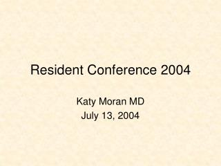 Resident Conference 2004