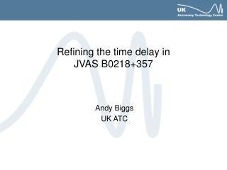 Refining the time delay in JVAS B0218+357