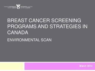 Breast Cancer Screening Programs and Strategies in Canada environmental scan