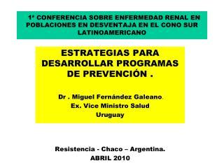 ESTRATEGIAS PARA  DESARROLLAR PROGRAMAS DE PREVENCIÓN .  Dr . Miguel Fernández Galeano .