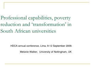 Professional capabilities, poverty reduction and �transformation� in South African universities