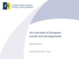 An overview of European  trends and developments  Roland Simon