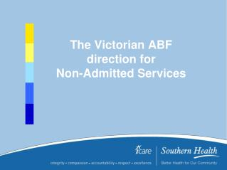 The Victorian ABF direction for Non-Admitted Services