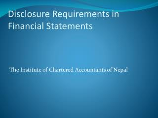 Disclosure Requirements in Financial Statements