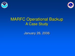 MARFC Operational Backup A Case Study January 26, 2006