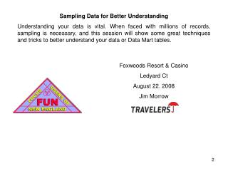 Sampling Data for Better Understanding