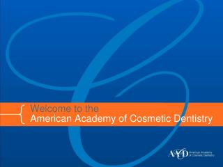 Welcome to the  American Academy of Cosmetic Dentistry