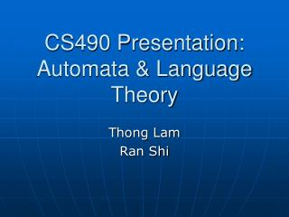 CS490 Presentation: Automata  Language Theory