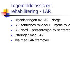 Legemiddelassistert rehabilitering - LAR