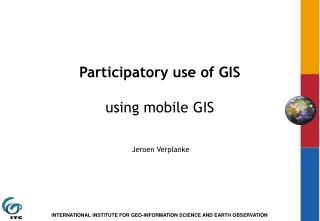 Participatory use of GIS using mobile GIS