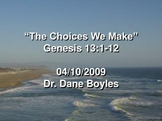 The Choices We Make  Genesis 13:1-12  04
