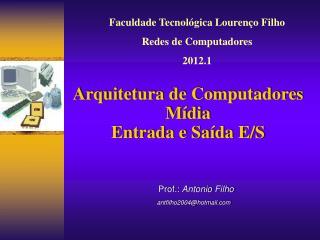 Prof.:  Antonio Filho antfilho2004@hotmail