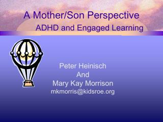 A Mother/Son Perspective ADHD and Engaged Learning