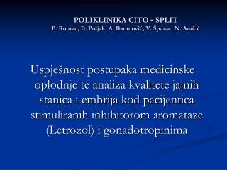 POLIKLINIKA CITO  -  SPLIT P. Romac, B. Poljak, A. Baranović, V. Šparac, N. Aračić