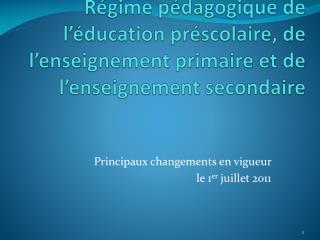 Principaux changements en vigueur  le 1 er  juillet 2011