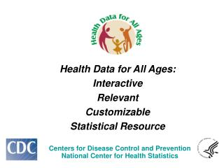 Health Data for All Ages: Interactive Relevant Customizable Statistical Resource