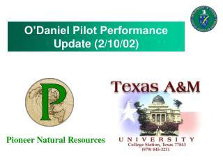 O'Daniel Pilot Performance Update (2/10/02)