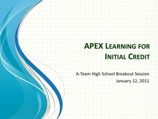 APEX Learning for  Initial Credit