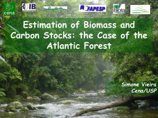 Estimation of Biomass and Carbon Stocks: the Case of the Atlantic Forest